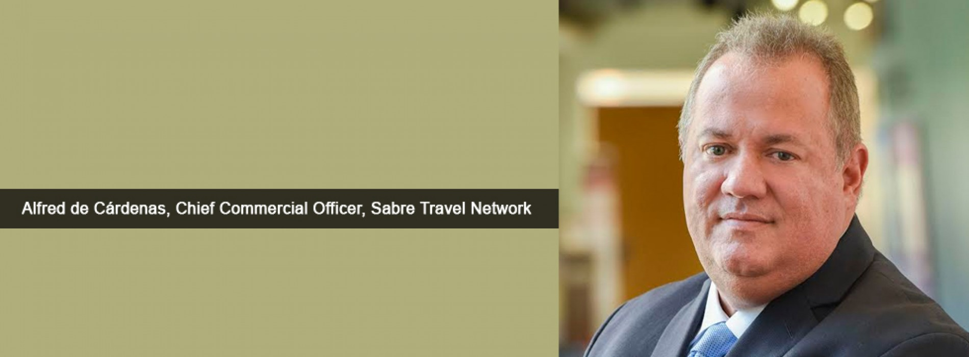 Sabre appoints Alfred de Cárdenas as Chief Commercial Officer for Travel Network