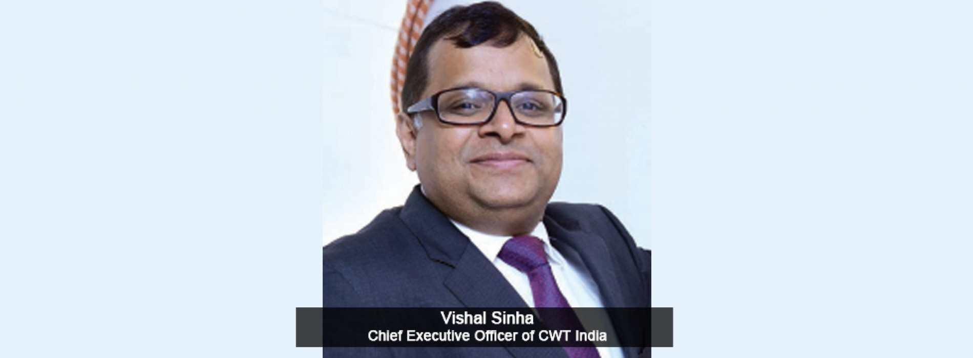CWT Appoints Vishal Sinha as CEO in India