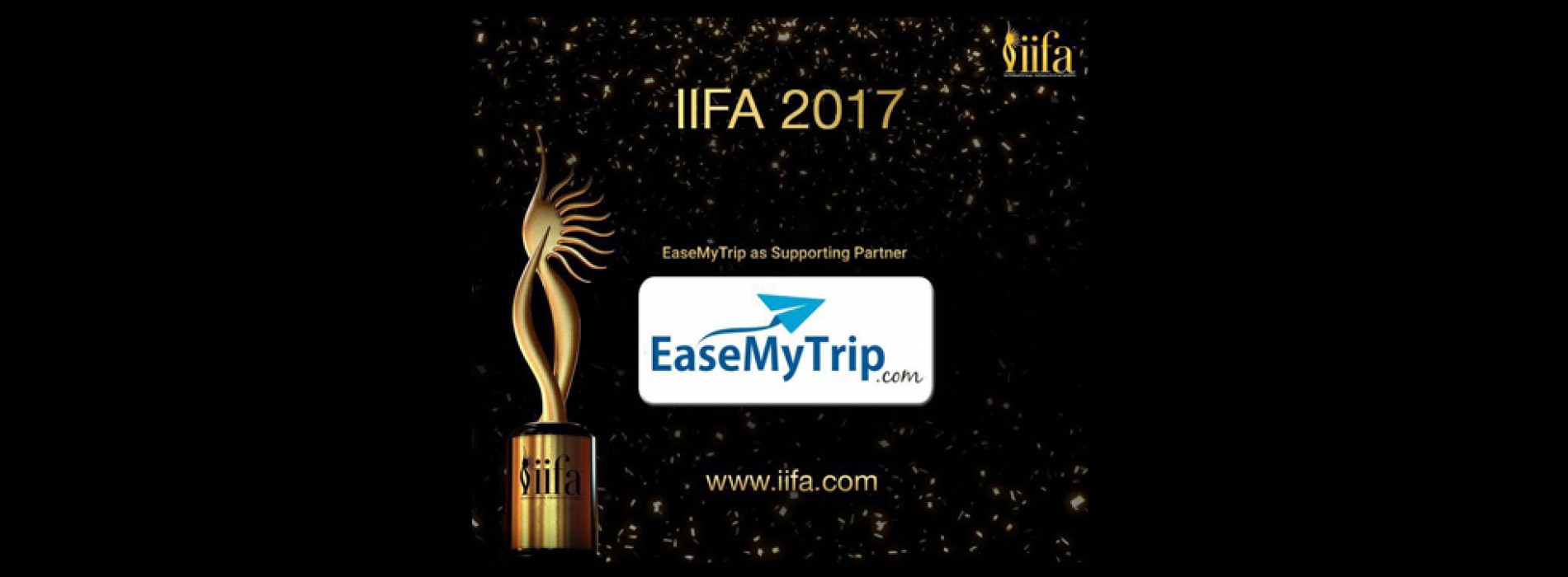 EaseMyTrip became supporting partner of IIFA Awards 2017