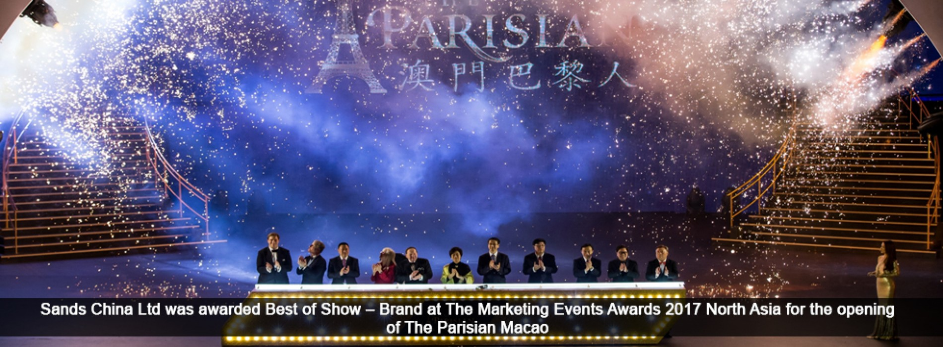 Sands China Ltd. scoops top honours for The Parisian Macao Grand opening at Marketing Events Awards 2017