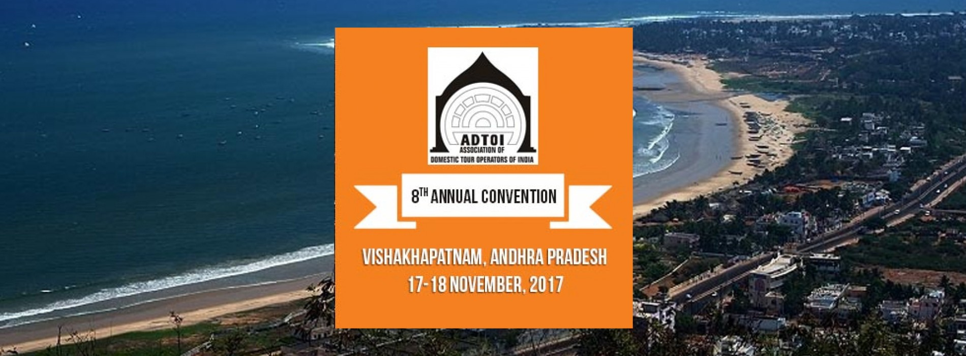 8th ADTOI Annual Convention-cum-Exhibition 2017 at Novotel, Varun Beach, Visakhapatnam on 17/18 November 2017