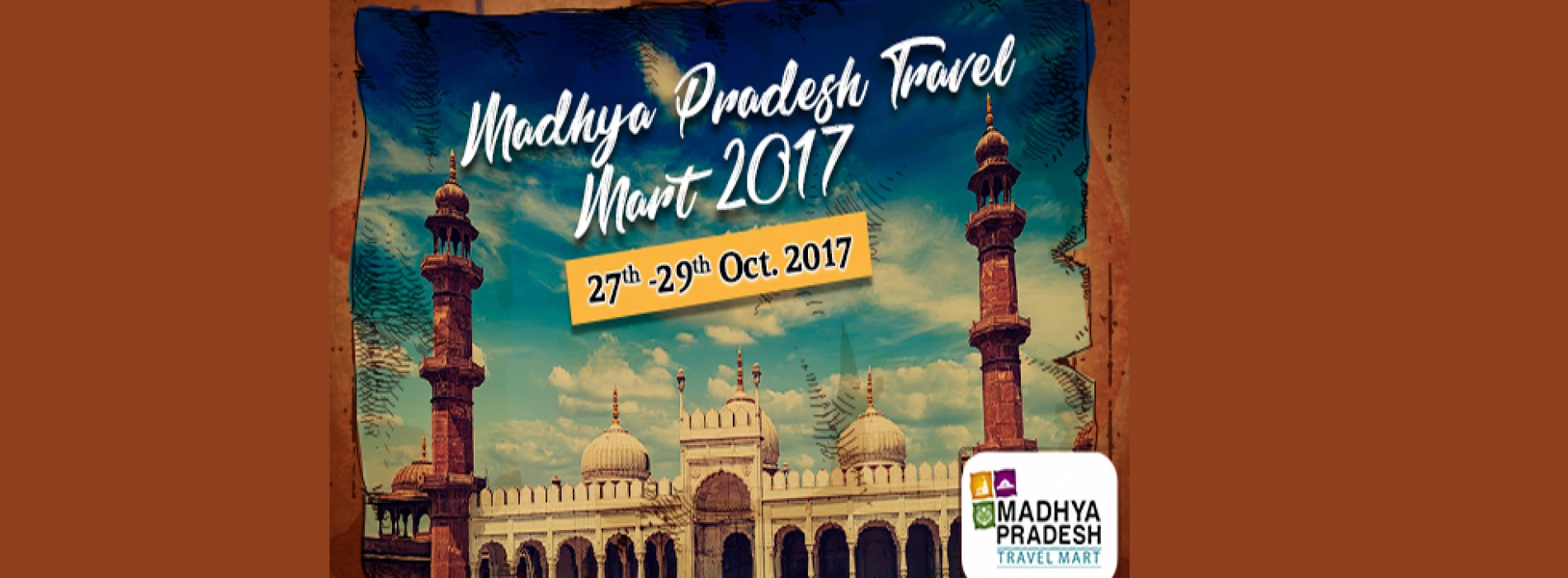 MPTM 2017 held at Bhopal from October 27 to 29 with theme to Seek. Discover. Explore