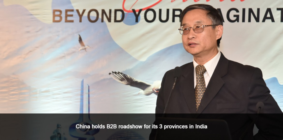 China holds B2B roadshow for its 3 provinces in India