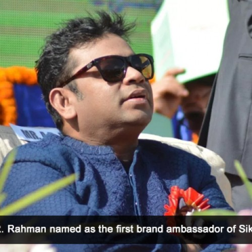 A R Rahman named as the brand ambassador of Sikkim