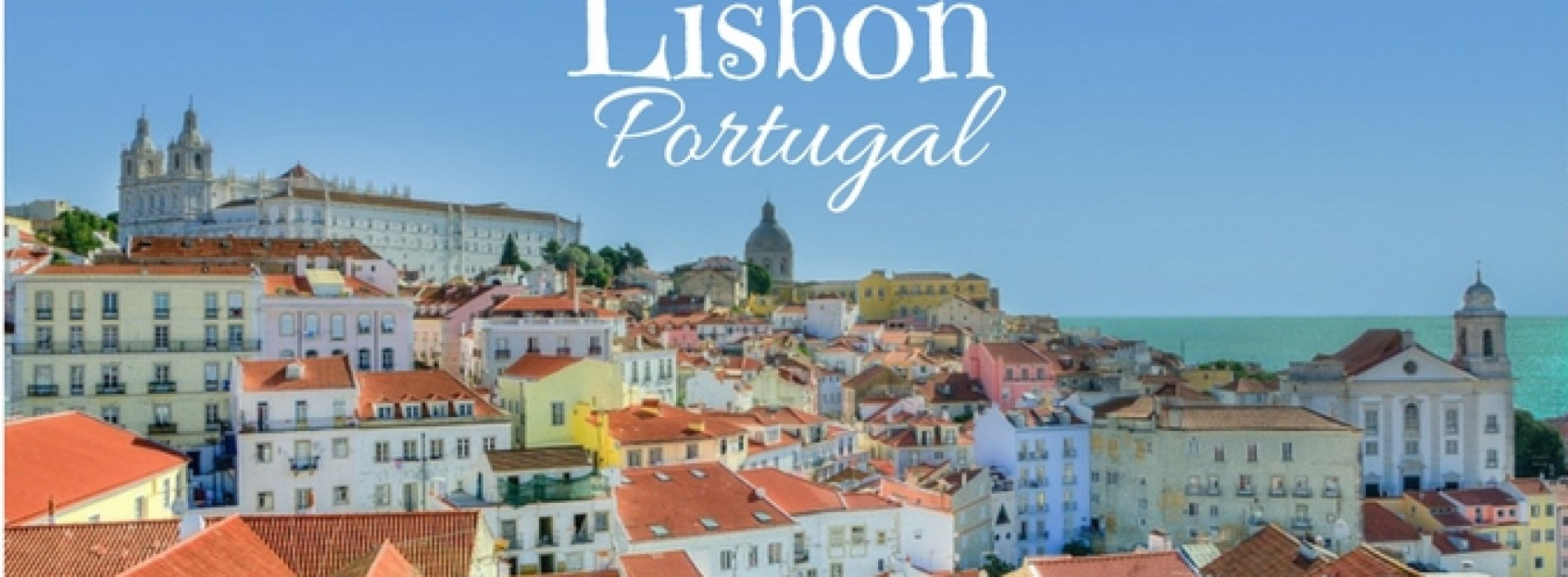 Get ready to be inspired by Lisbon to live your life today