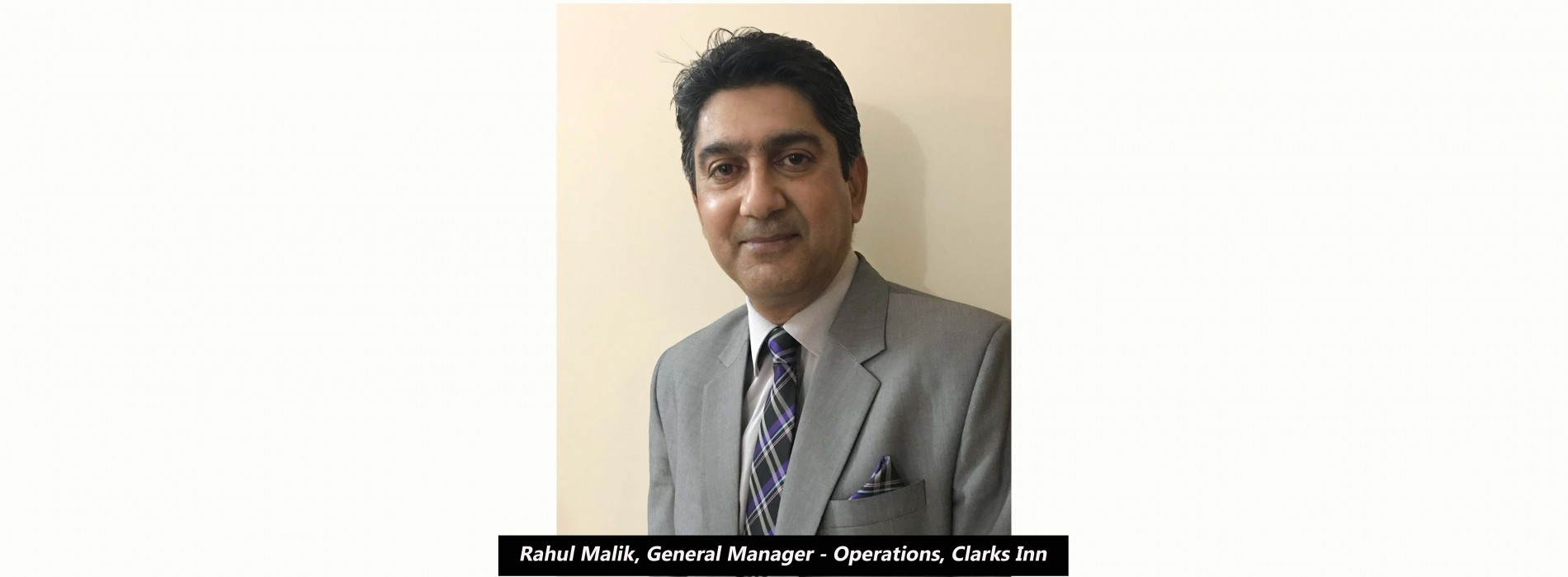 Clarks Inn appoints Rahul Malik as General Manager – Operations
