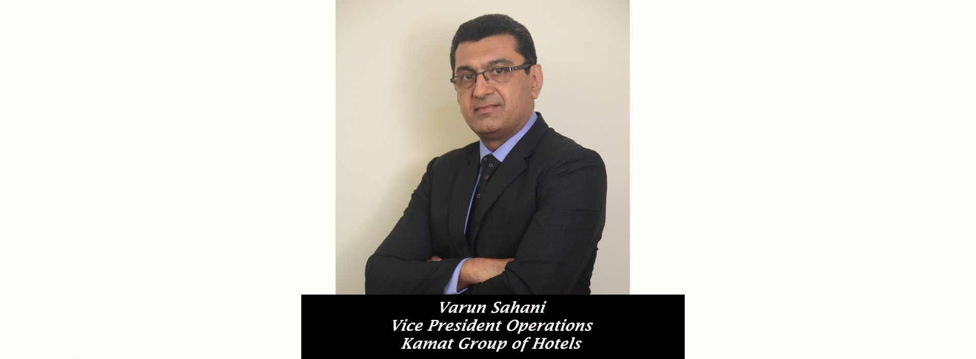 Kamat Group of Hotels appoints Varun Sahani as Vice President Operations